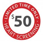 "Red circle that saying ""limited time only heart screening"" with $50 in the middle for coronary calcium screening test"